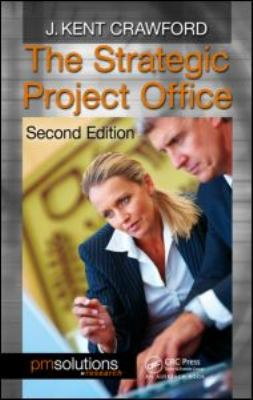 The Strategic Project Office, Second Edition 9781439838129