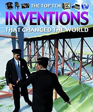 Inventions That Changed the World 9781435891739
