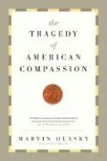 The Tragedy of American Compassion 9781433501104