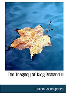The Tragedy of King Richard III 9781434610867