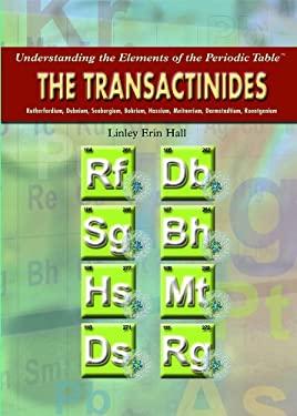The Transactinides: Rutherfordium, Dubnium, Seaborgium, Bohrium, Hassium, Meitnerium, Darmstadtium, Roentgenium 9781435835597