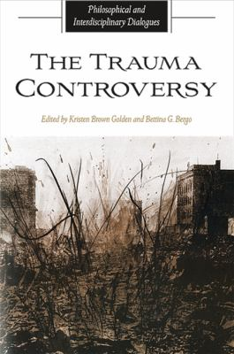 The Trauma Controversy: Philosophical and Interdisciplinary Dialogues 9781438428208