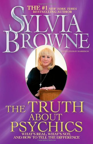 The Truth about Psychics: What's Real, What's Not, and How to Tell the Difference 9781439149720