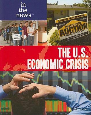 The U.S. Economic Crisis 9781435885561