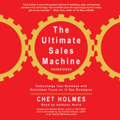The Ultimate Sales Machine: Turbocharge Your Business with Relentless Focus on 12 Key Strategy 9781433208836