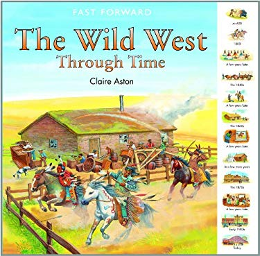 The Wild West Through Time 9781435827998