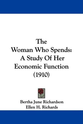 The Woman Who Spends: A Study of Her Economic Function (1910)