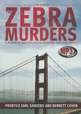 The Zebra Murders: A Season of Killing, Racial Madness, and Civil Rights 9781433231612