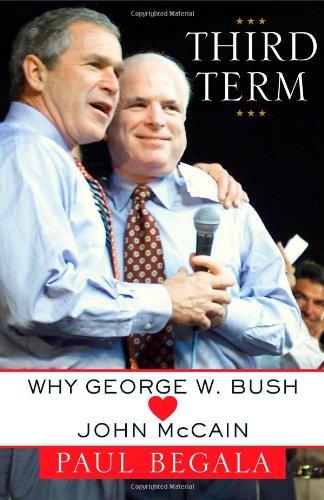 Third Term: Why George W. Bush (Loves) John McCain 9781439102138