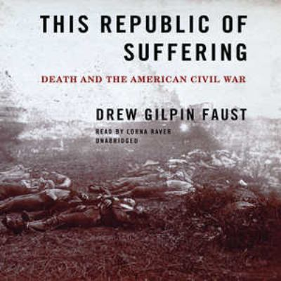 This Republic of Suffering: Death and the American Civil War 9781433233456