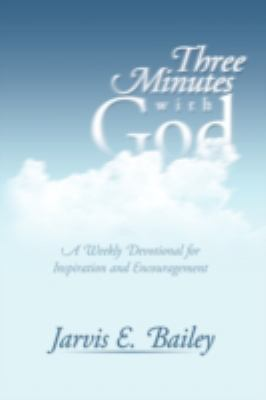 Three Minutes with God: A Weekly Devotional for Inspiration and Encouragement 9781438924960