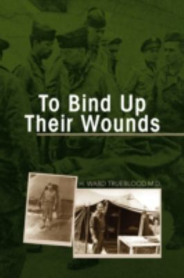 To Bind Up Their Wounds 9781436339766