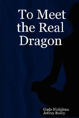 To Meet the Real Dragon 9781430319504