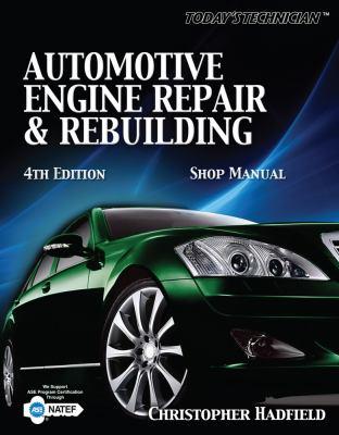 Today's Technician: Automotive Engine Repair & Rebuilding Shop Manual 9781435428270