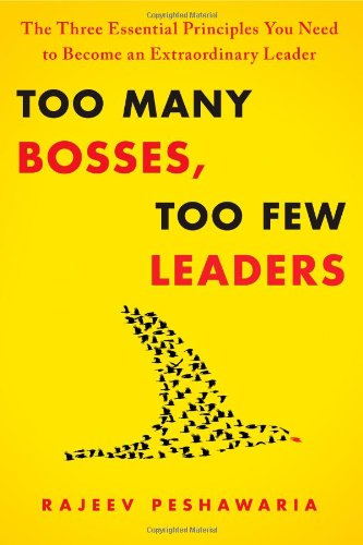 Too Many Bosses, Too Few Leaders: The Three Essential Principles You Need to Become an Extraordinary Leader 9781439197745