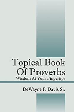 Topical Book of Proverbs: Wisdom at Your Fingertips 9781432757366