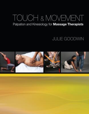 Touch & Movement: Palpation and Kinesiology for Massage Therapists 9781439056578