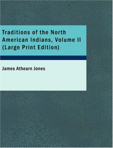 Traditions of the North American Indians, Volume 2 9781437528954