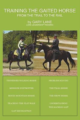 Training the Gaited Horse: From the Trail to the Rail 9781438944302