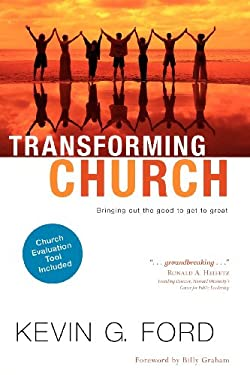 Transforming Church: Bringing Out the Good to Get to Great 9781434767042