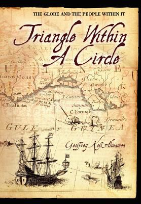 Triangle Within a Circle: The Globe and the People Within It 9781432700829