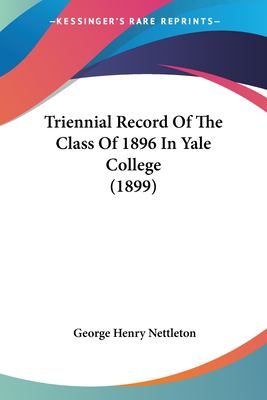Triennial Record of the Class of 1896 in Yale College (1899)