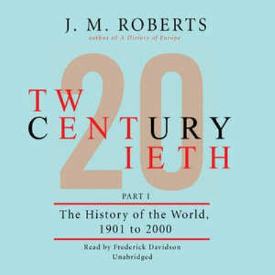 Twentieth Century: The History of the World, 1901-2000 9781433234460