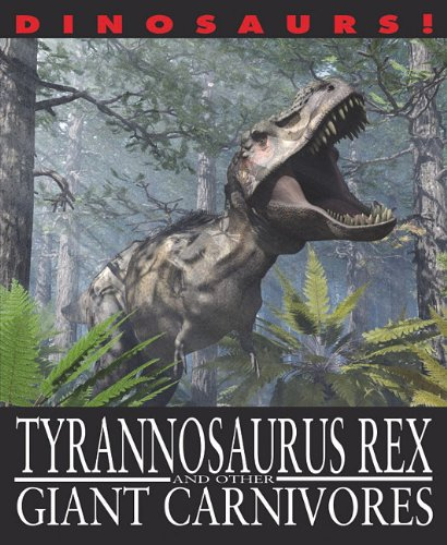 Tyrannosaurus Rex and Other Giant Carnivores 9781433942365
