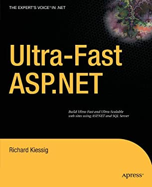Ultra-Fast ASP.NET: Building Ultra-Fast and Ultra-Scalable Web Sites Using ASP.NET and SQL Server 9781430223832