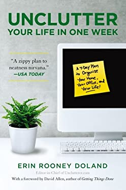 Unclutter Your Life in One Week 9781439150474