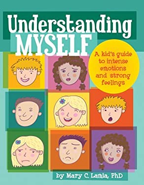Understanding Myself: A Kid's Guide to Intense Emotions and Strong Feelings 9781433808890