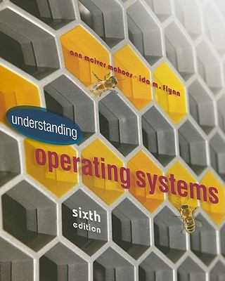 Understanding Operating Systems 9781439079201
