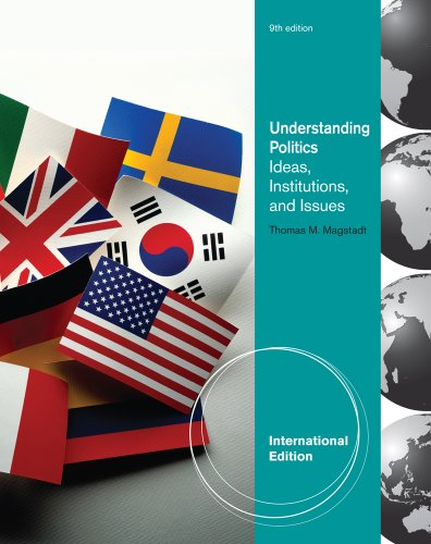 Understanding Politics: Ideas, Institutions, and Issues 9781439085264