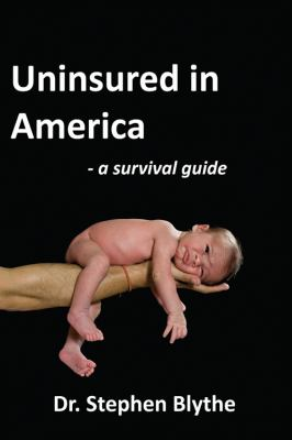 Uninsured in America: A Survival Guide 9781432743796