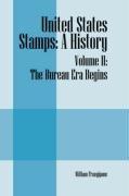 United States Stamps: A History - Volume II: The Bureau Era Begins 9781432730772
