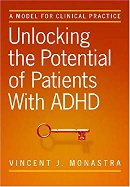 Unlocking the Potential of Patients with ADHD: A Model for Clinical Practice 9781433802386