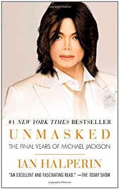 Unmasked: The Final Years of Michael Jackson 9781439183489