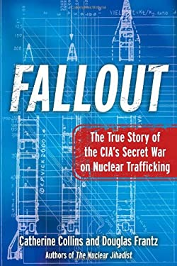 Fallout: The True Story of the CIA's Secret War on Nuclear Trafficking 9781439183069