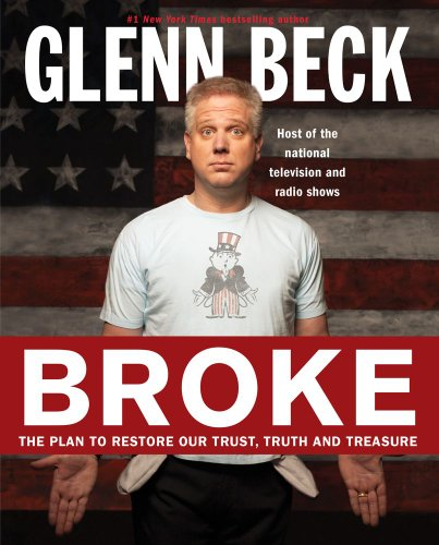 Broke: The Plan to Restore Our Trust, Truth and Treasure 9781439187197