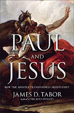 Paul and Jesus: How the Apostle Transformed Christianity 9781439123317