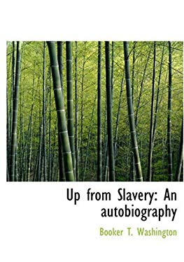 Up from Slavery: An Autobiography 9781434619389