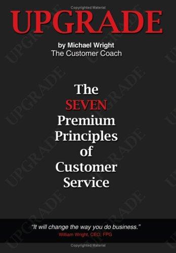 Upgrade: The Seven Premium Principles of Customer Service 9781434396143