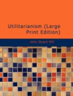 Utilitarianism 9781437532883