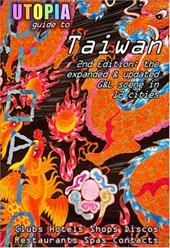 Utopia Guide to Taiwan (2nd Edition): The Gay and Lesbian Scene in 12 Cities Including Taipei, Kaohsiung and Tainan 6489748