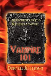 Vampire 101: The Complete Guide to Becoming a Vampire