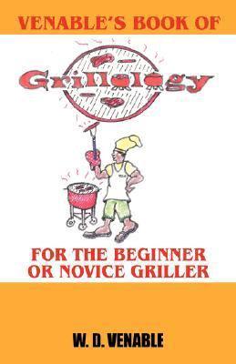 Venable's Book of Grillology: For the Beginner or Novice Griller 9781432713423