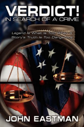 Verdict! in Search of a Crime: Legend Is What Is Told When a Story's Truth Is Too Dangerous 9781434385697