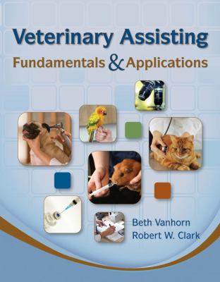 Veterinary Assisting Fundamentals & Applications 9781435453876