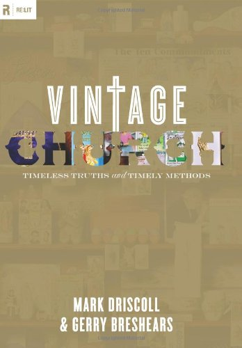 Vintage Church: Timeless Truths and Timely Methods 9781433501302