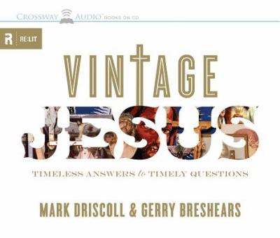 Vintage Jesus: Timeless Answers to Timely Questions 9781433501289